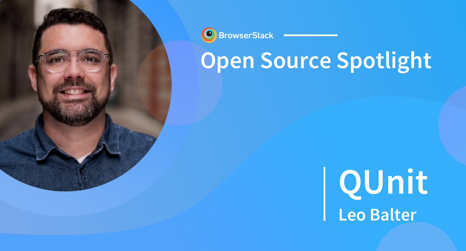Open Source Spotlight QUnit with Leo Balter
