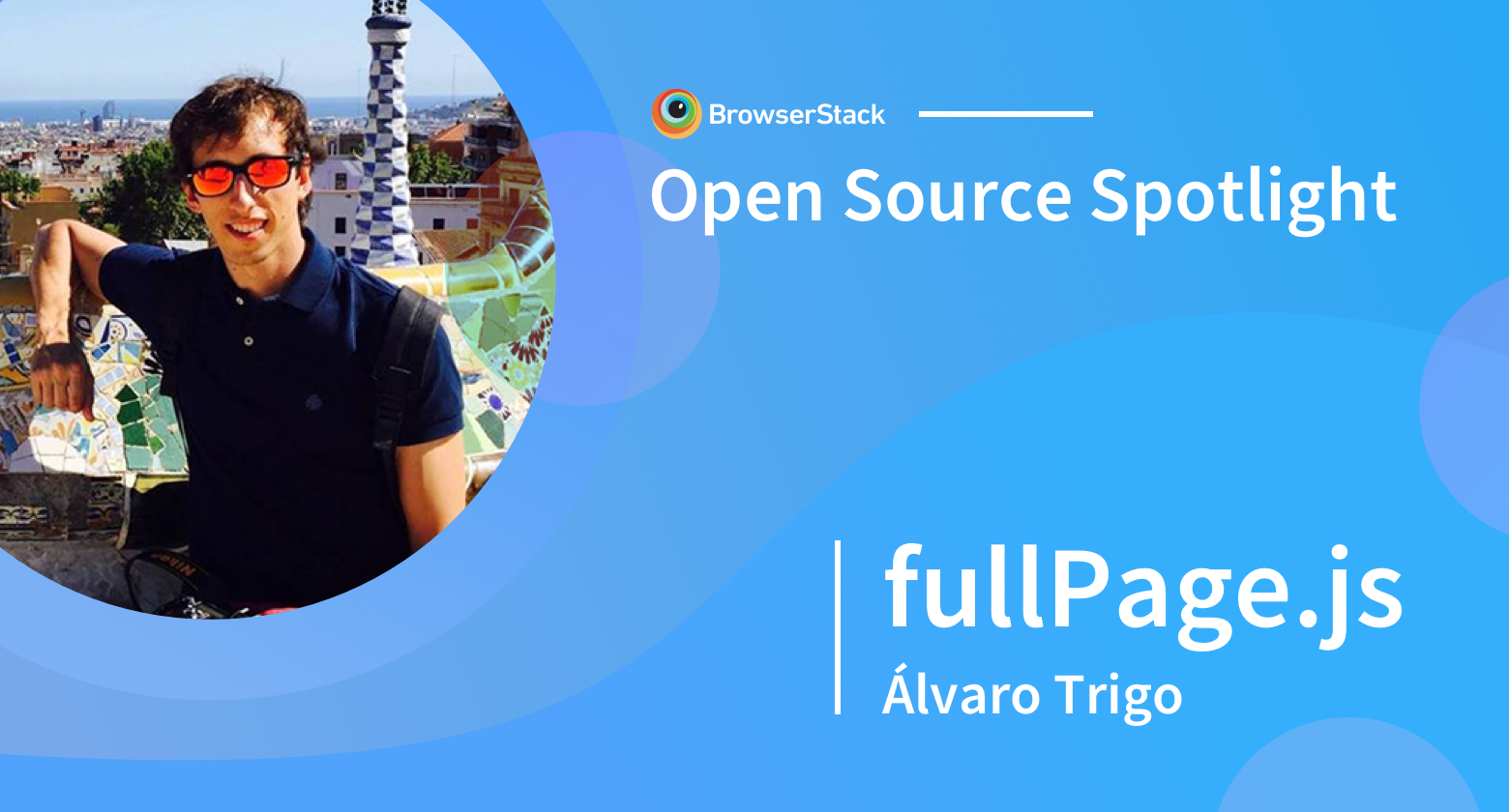 Open Source Spotlight FullPageJS with Alvaro Trigo