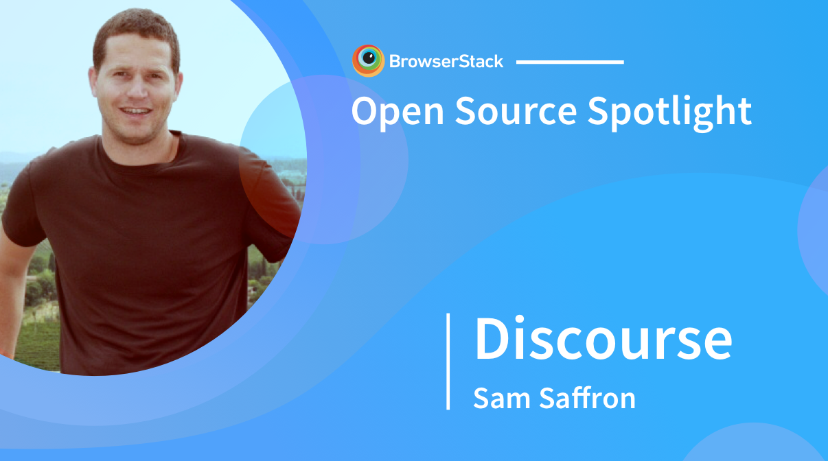 BrowserStack-Open-Source-Spotlight-Discourse-Sam-Saffron