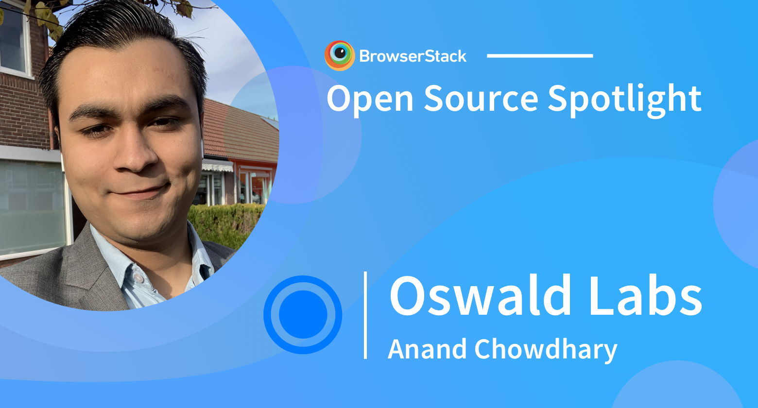 Anand Chowdhary, creator of Oswald Labs