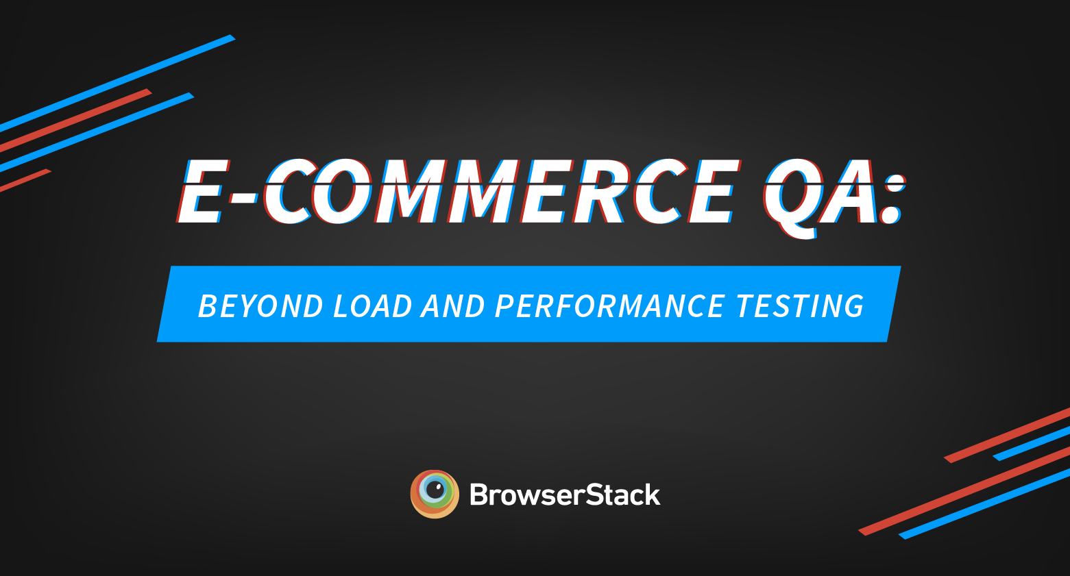 eCommerce Quality Assurance: Beyond load and performance testing