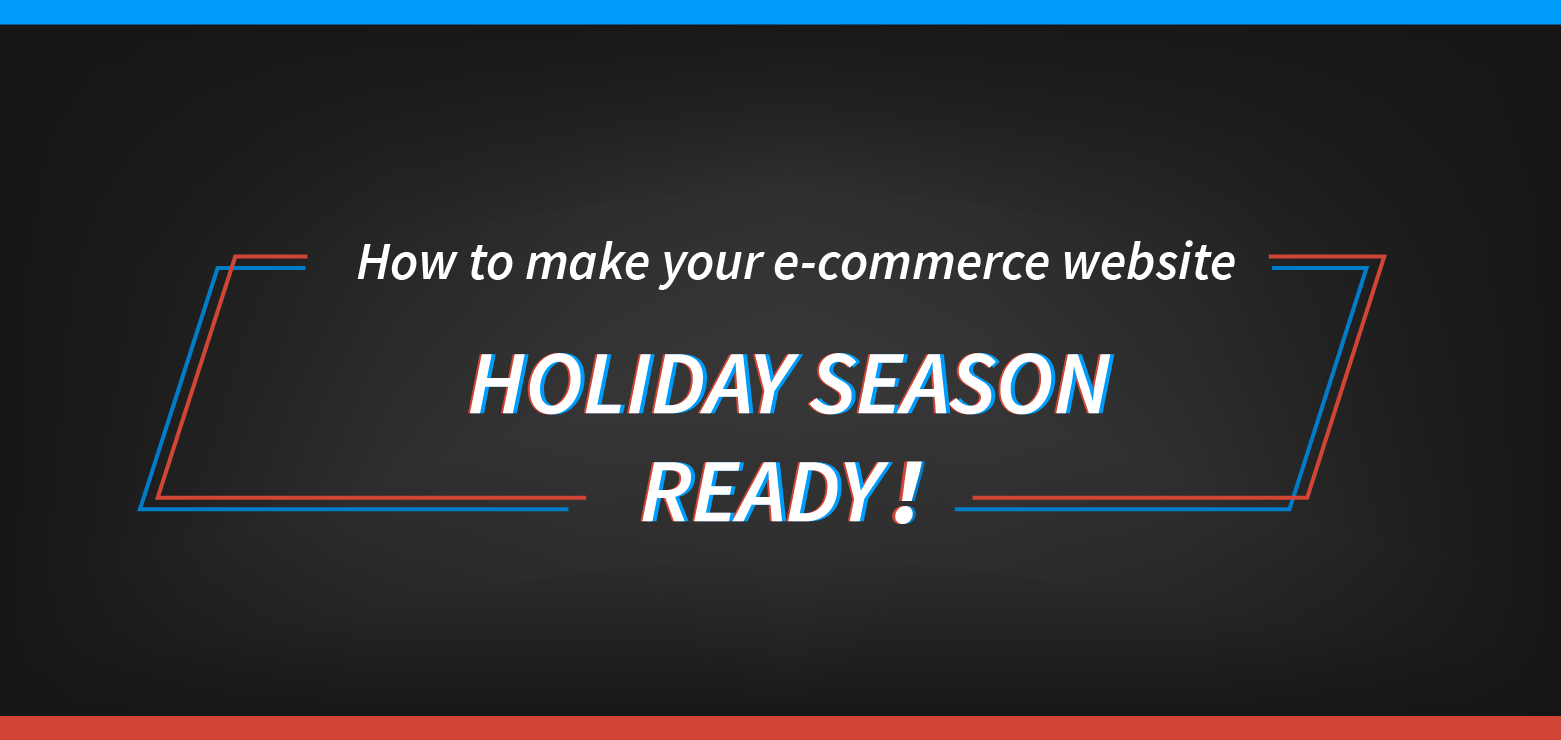 How to make your eCommerce website ready for the holiday season