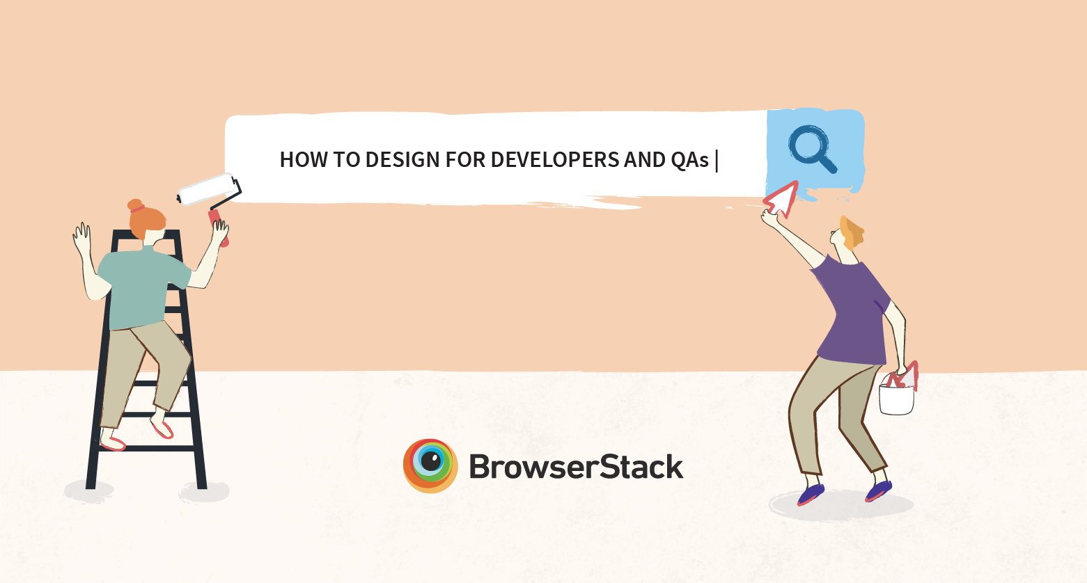 A guide to designing for developers and QAs