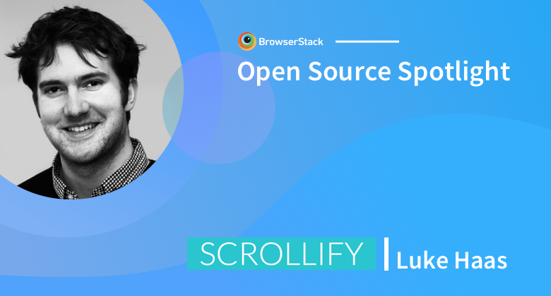 Open Source Spotlight: Scrollify with Luke Haas