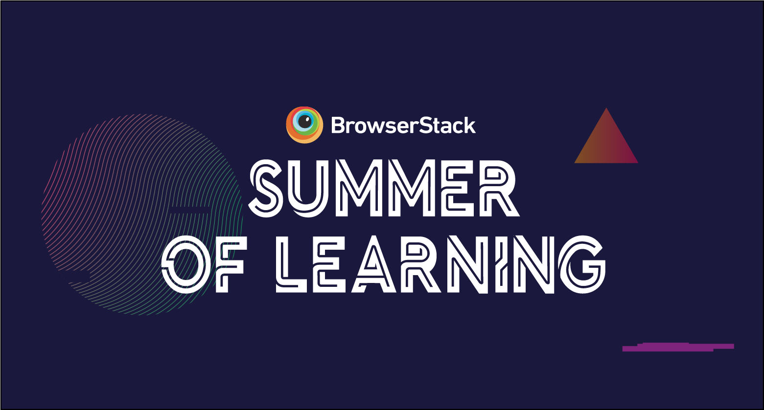 BrowserStack Summer of Learning