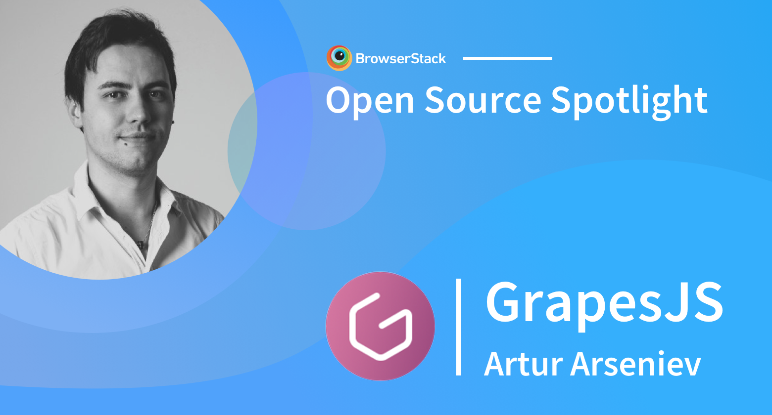 Open Source Spotlight: GrapesJS with Artur Arseniev