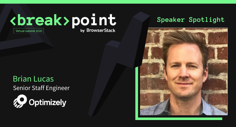 Breakpoint Speaker Spotlight: Brian Lucas, Optimizely