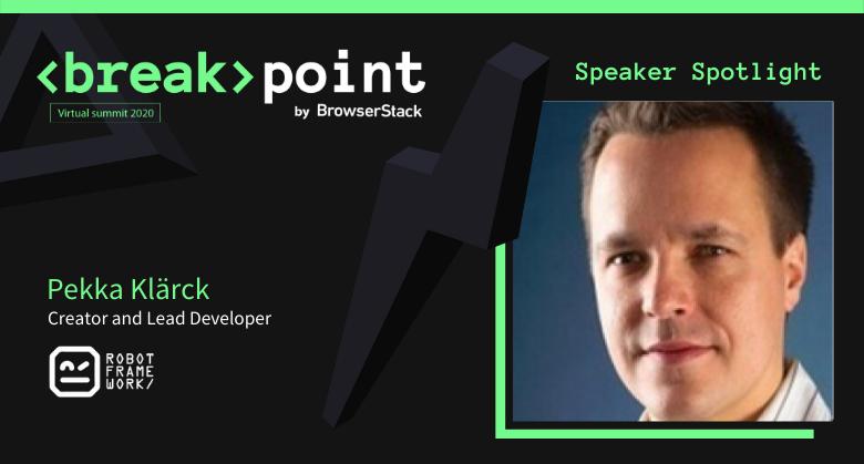 Pekka Klarck, Robot Framework