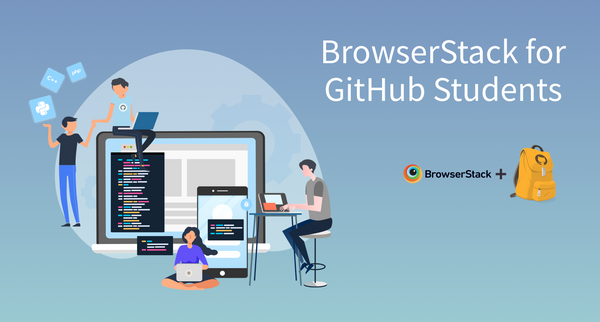 BrowserStack is now part of the GitHub Student Developer Pack