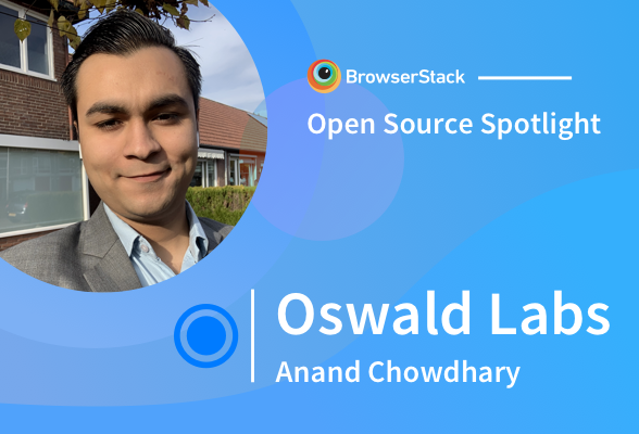 Open Source Spotlight: Oswald Labs with Anand Chowdhary