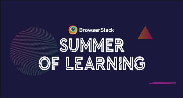 Announcing BrowserStack Summer of Learning