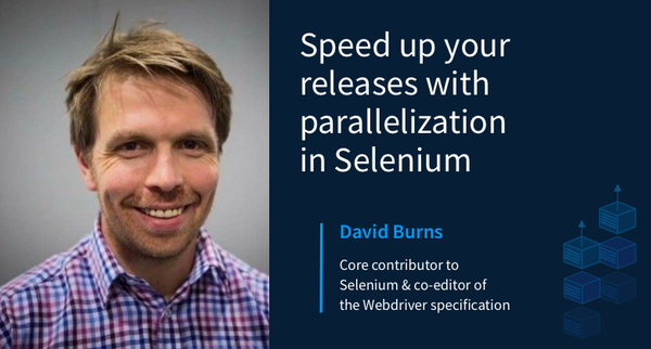 Webinar: Speed up your releases with parallelization in Selenium