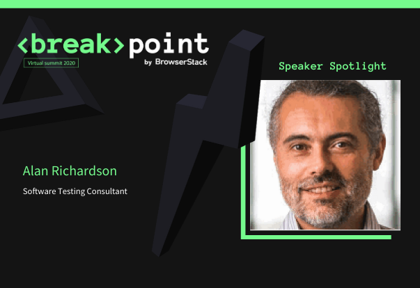 Breakpoint Speaker Spotlight: Alan Richardson, Evil Tester