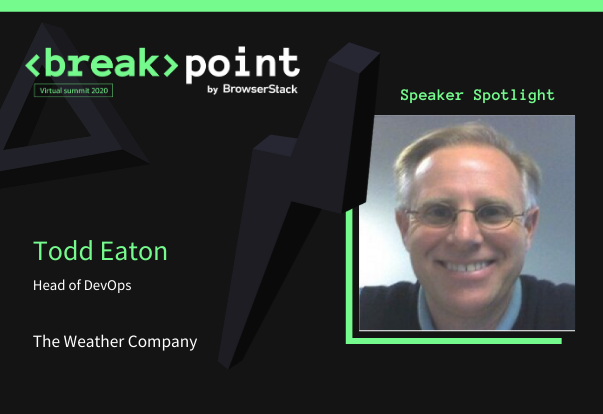 Breakpoint Speaker Spotlight: Todd Eaton, The Weather Company
