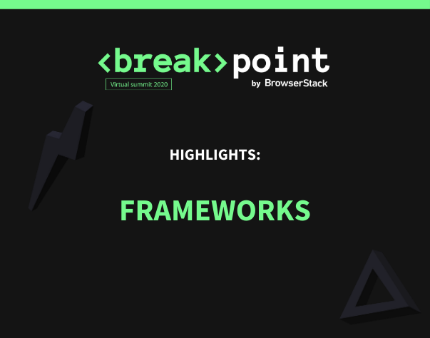 Breakpoint Highlights: Frameworks