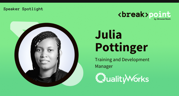 Breakpoint 2021 Speaker Spotlight: Julia Pottinger, QualityWorks